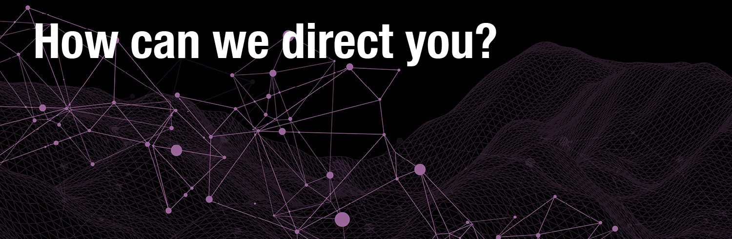 How can we direct you?